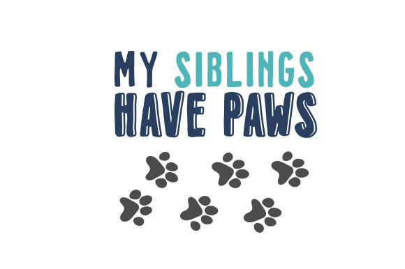 My Siblings Have Paws Dogs Craft Cut File By Creative Fabrica Crafts