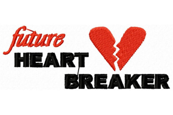 Future Heart Breaker Babies & Kids Quotes Embroidery Design By Sue O'Very Designs - Image 1