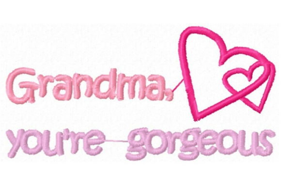Grandma You're Gorgeous Grandparents Embroidery Design By Sue O'Very Designs