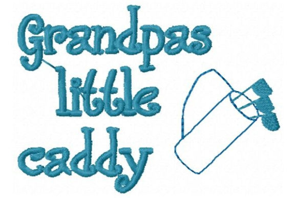 Grandpas Little Caddy Grandparents Embroidery Design By Sue O'Very Designs
