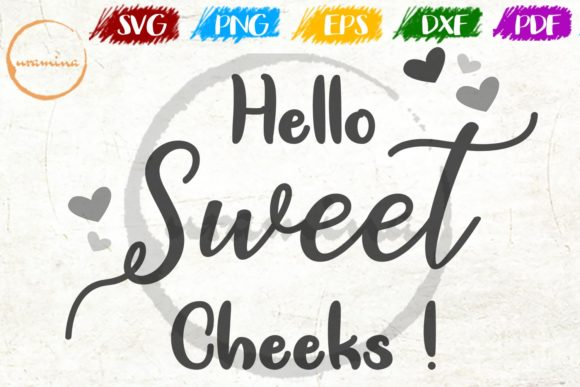 Download Free Hello Sweet Cheeks Graphic By Uramina Creative Fabrica for Cricut Explore, Silhouette and other cutting machines.