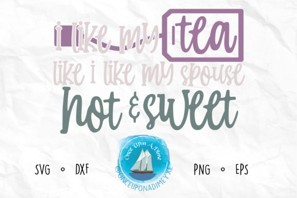 Download Free I Like My Tea Hot Relationship Graphic By Onceuponadimeyxe for Cricut Explore, Silhouette and other cutting machines.