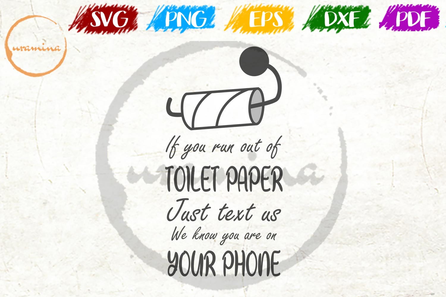 If You Run Out Of Toilet Paper Just Text Graphic By Uramina