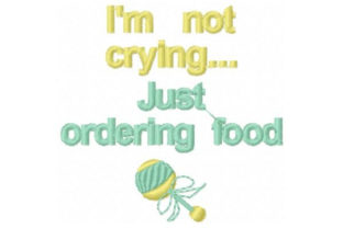 I'm Not Crying.. Babies & Kids Quotes Embroidery Design By Sookie Sews
