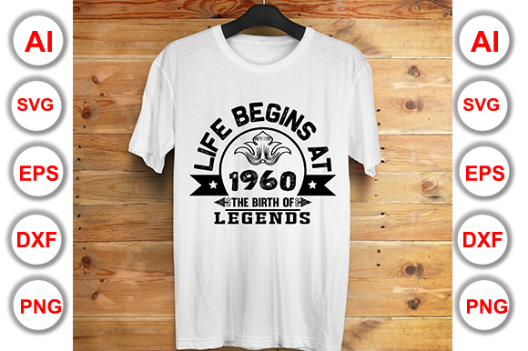 Life Begins at 1960 the Birth of Legends Graphic Print Templates By Graphics Cafe