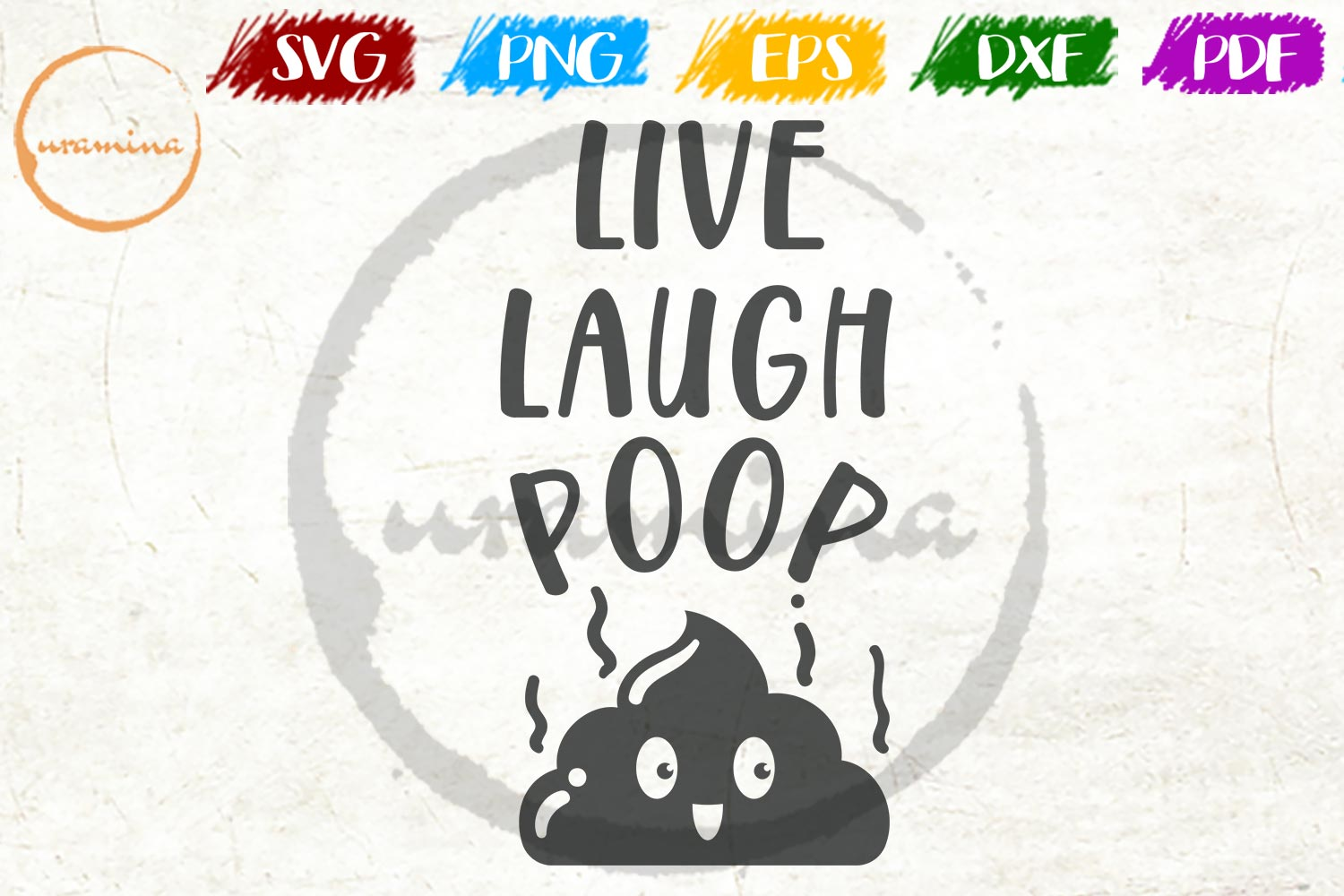 Download Free Live Laugh Poop Graphic By Uramina Creative Fabrica for Cricut Explore, Silhouette and other cutting machines.