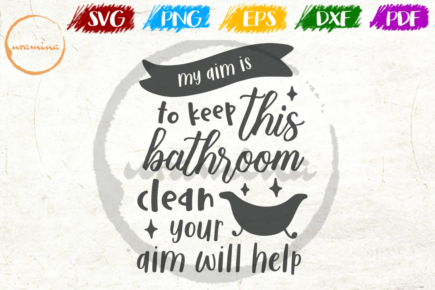 Download Free My Aim Is To Keep This Bathroom Clean Graphic By Uramina for Cricut Explore, Silhouette and other cutting machines.