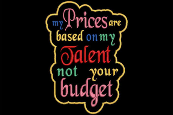 Pricing, Funny but True Quote Work & Occupation Embroidery Design By Embroidery Shelter