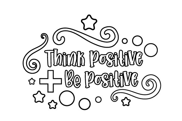 Think Positive Be Positive Motivational Craft Cut File By Creative Fabrica Crafts