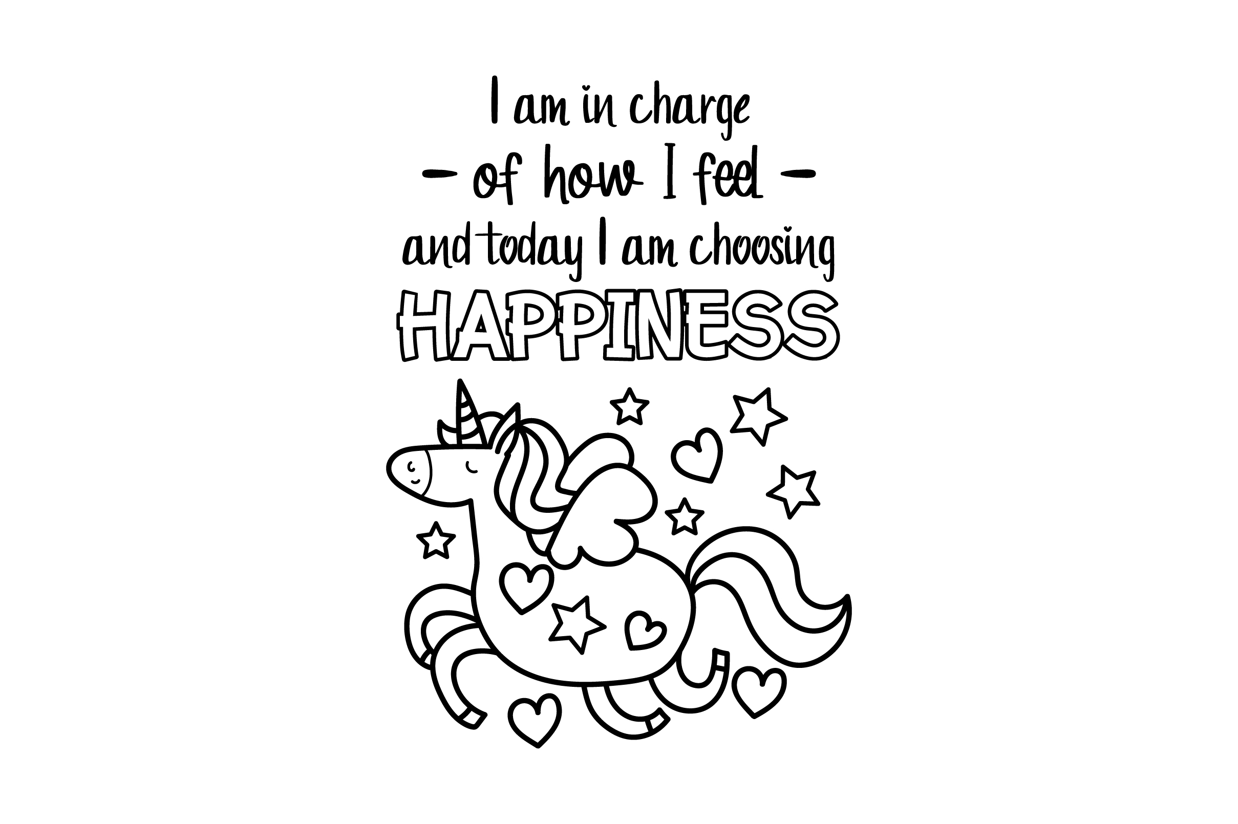 Download Free I Am In Charge Of How I Feel And Today I Am Choosing Happiness for Cricut Explore, Silhouette and other cutting machines.