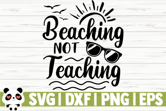 Print on Demand: Beaching Not Teaching Graphic Illustrations By CreativeDesignsLLC