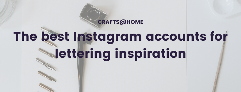 The best Instagram accounts for lettering inspiration