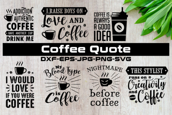 Download Free Coffee Quotes V1 Black Graphic By Tosca Digital Creative Fabrica for Cricut Explore, Silhouette and other cutting machines.