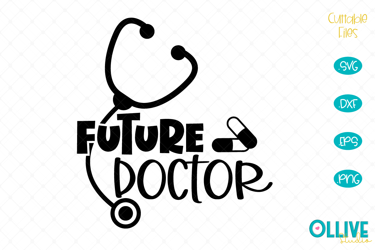 Download Free Future Doctor Svg Doctor Cut File Grafik Von Ollivestudio for Cricut Explore, Silhouette and other cutting machines.