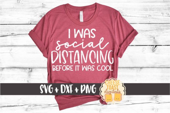 I Was Social Distancing Before Gráfico Crafts Por CheeseToastDigitals