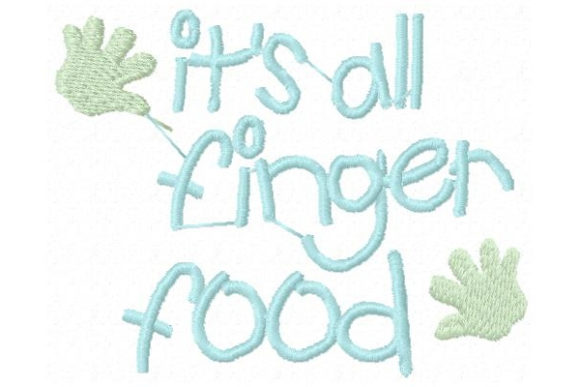 It's All Finger Food Babies & Kids Quotes Embroidery Design By Sue O'Very Designs