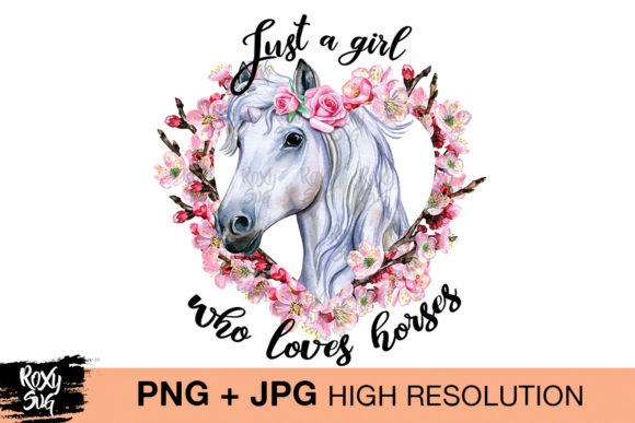 Print on Demand: Just a Girl Who Loves Horses Graphic Crafts By roxysvg26 - Image 1