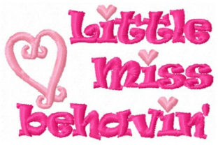 Little Miss Behavin Babies & Kids Quotes Embroidery Design By Sookie Sews