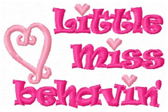 Little Miss Behavin Babies & Kids Quotes Embroidery Design By Sue O'Very Designs