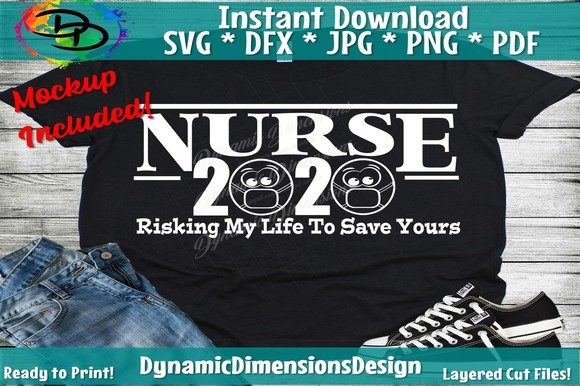 Print on Demand: Nurse 2020 Risking My Life to Save Yours Graphic Crafts By dynamicdimensions