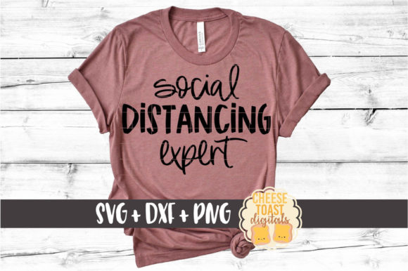Social Distancing Expert Graphic Crafts By CheeseToastDigitals