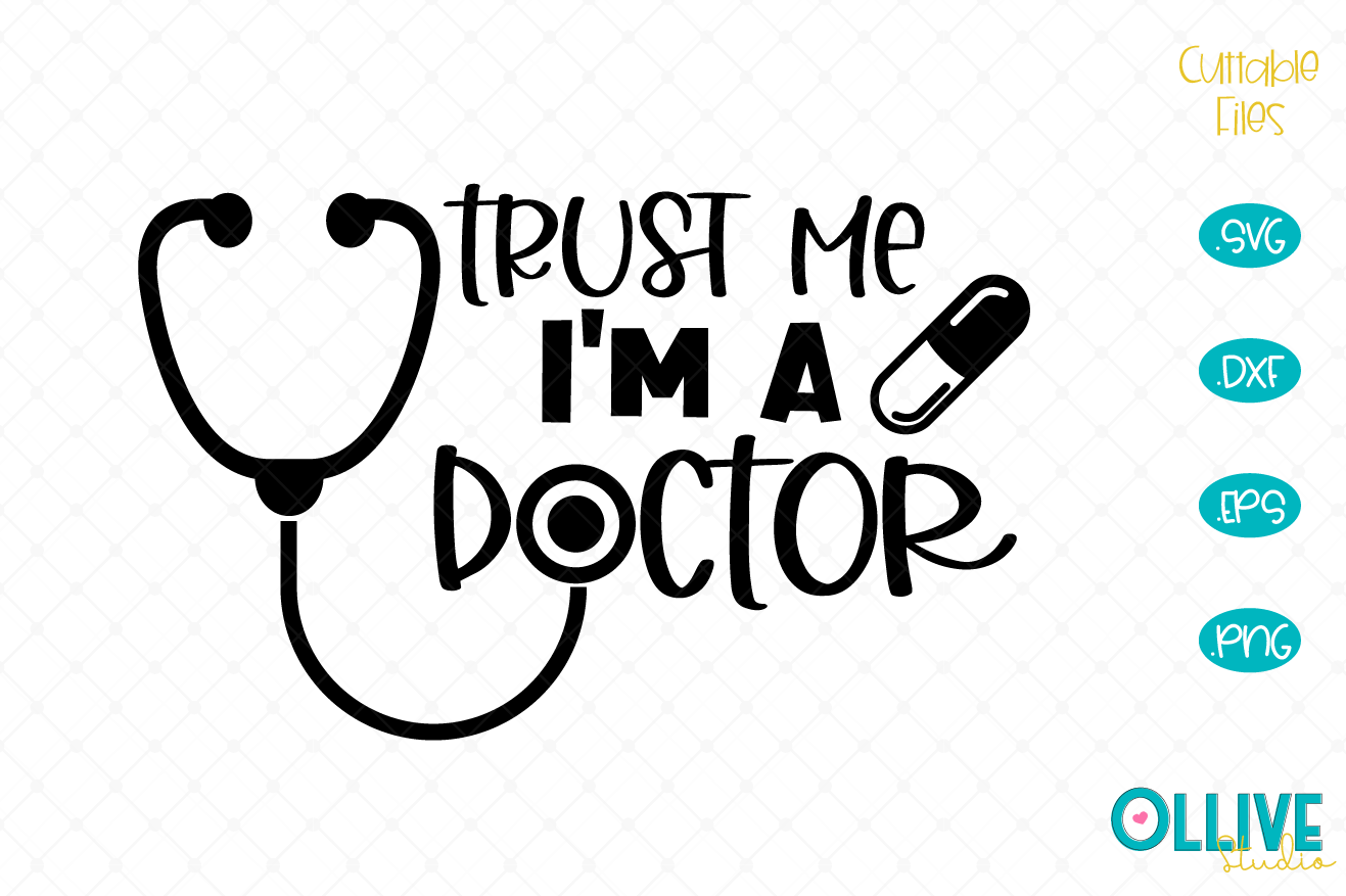 Download Free Trust Me I M A Doctor Svg Graphic By Ollivestudio Creative Fabrica for Cricut Explore, Silhouette and other cutting machines.