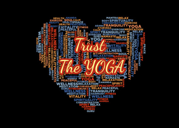 Trust the Yoga Graphic Health By Hit Langs