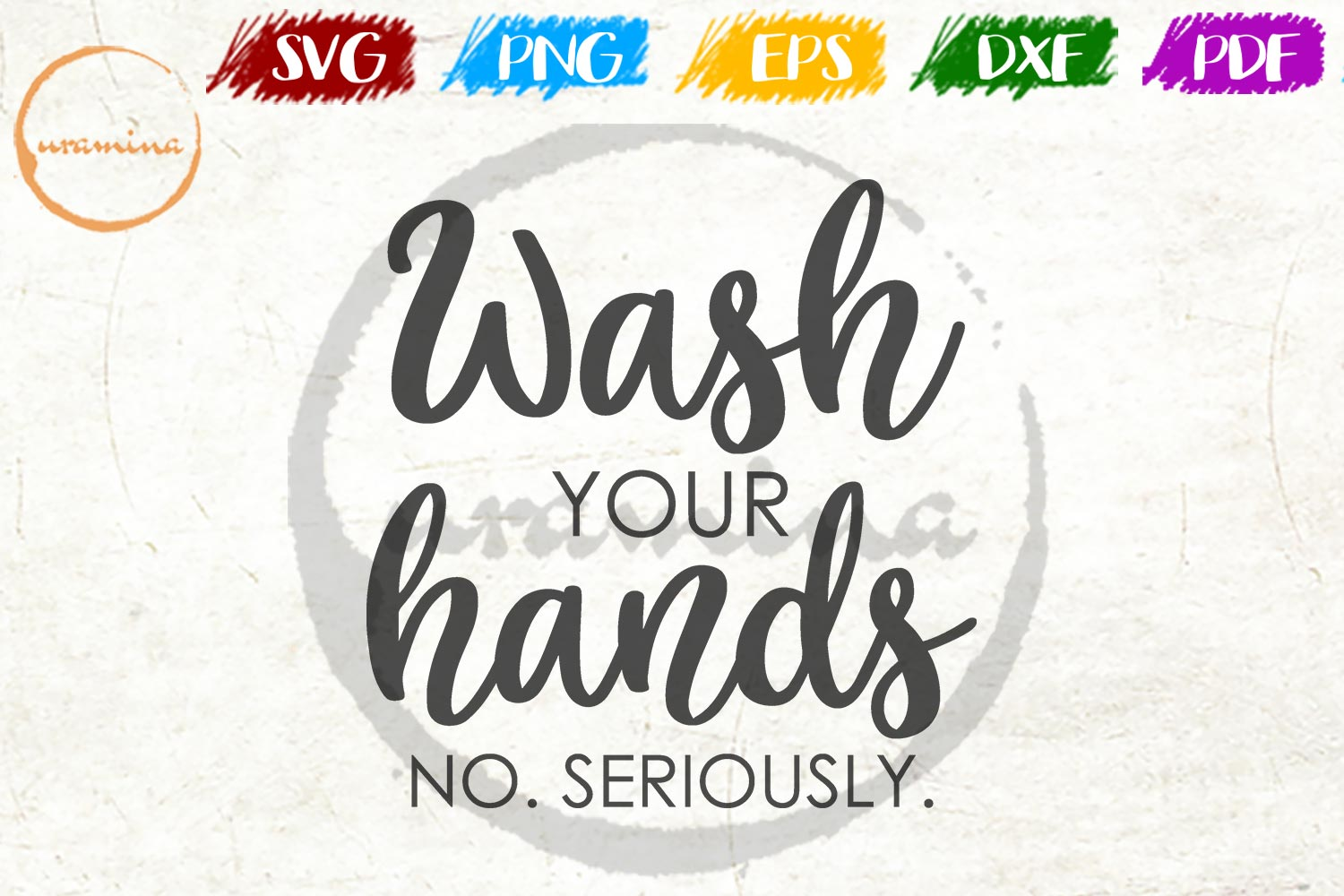 Download Free Wash Your Hands No Seriously Graphic By Uramina Creative Fabrica for Cricut Explore, Silhouette and other cutting machines.