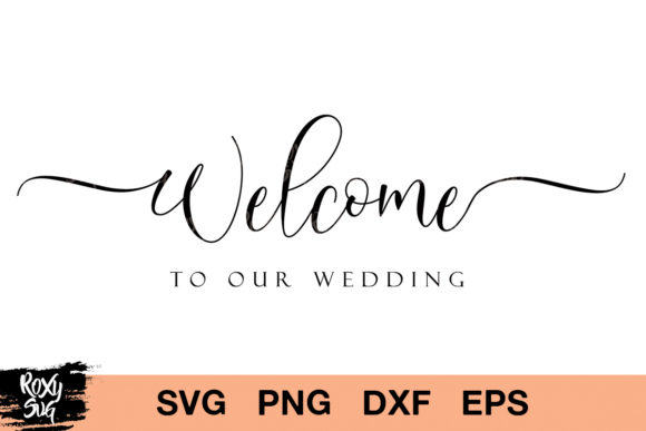 Download Free Wedding Welcome Sign Graphic By Roxysvg26 Creative Fabrica for Cricut Explore, Silhouette and other cutting machines.