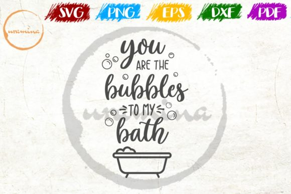 Download Free You Are The Bubbles To My Bath Graphic By Uramina Creative Fabrica for Cricut Explore, Silhouette and other cutting machines.
