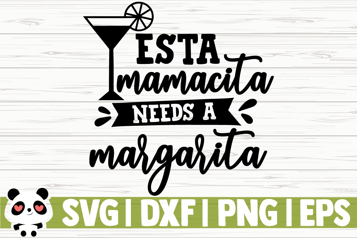 Download Free Esta Mamacita Needs A Margarita Grafik Von Creativedesignsllc for Cricut Explore, Silhouette and other cutting machines.
