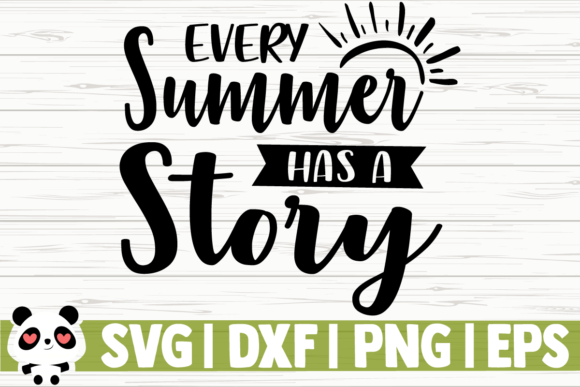 Download Free Every Summer Has A Story Graphic By Creativedesignsllc for Cricut Explore, Silhouette and other cutting machines.