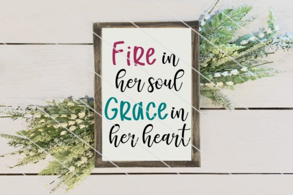 Print on Demand: Fire in Her Soul Grace in Her Heart Graphic Crafts By Amy Anderson Designs