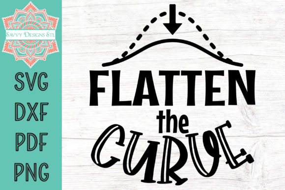 Flatten the Curve Graphic Crafts By savvydesignsstl