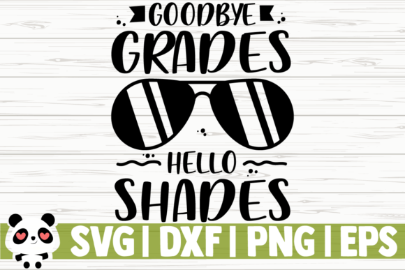 Download Free Goodbye Grades Hello Shades Graphic By Creativedesignsllc for Cricut Explore, Silhouette and other cutting machines.