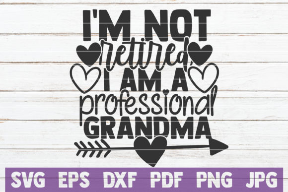 Download Free I M Not Retired I Am A Grandma Graphic By Mintymarshmallows for Cricut Explore, Silhouette and other cutting machines.