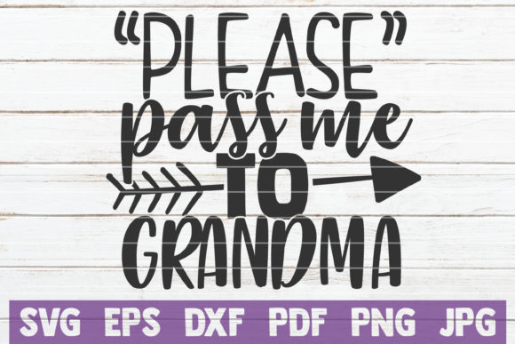 Download Free Please Pass Me To Grandma Graphic By Mintymarshmallows for Cricut Explore, Silhouette and other cutting machines.