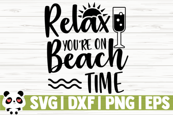 Download Free Relax You Re On Beach Time Graphic By Creativedesignsllc for Cricut Explore, Silhouette and other cutting machines.
