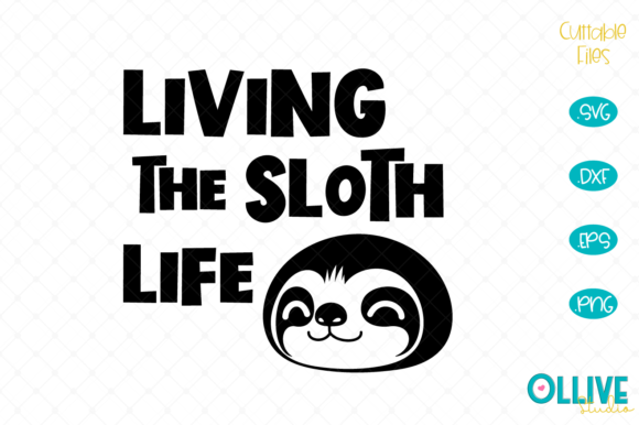 Sloth Life Graphic Crafts By ollivestudio