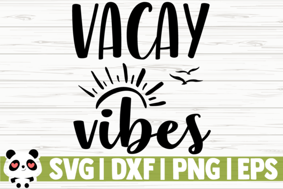 Print on Demand: Vacay Vibes Graphic Illustrations By CreativeDesignsLLC