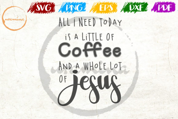 Download Free All I Need Today Is A Little Of Coffee Graphic By Uramina Creative Fabrica for Cricut Explore, Silhouette and other cutting machines.