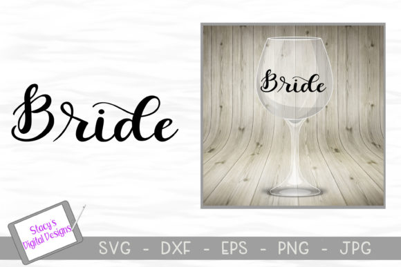 Bride - Bridal Party  Graphic Crafts By stacysdigitaldesigns