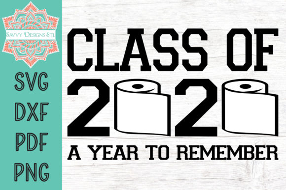 Print on Demand: Class of 2020 a Year to Remember Gráfico Crafts Por savvydesignsstl