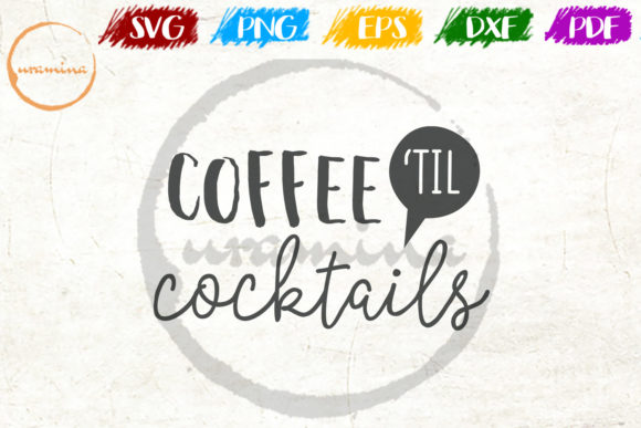 Download Free Coffee Til Cocktails Graphic By Uramina Creative Fabrica for Cricut Explore, Silhouette and other cutting machines.