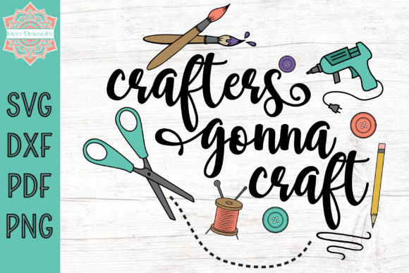 Print on Demand: Crafters Gonna Craft Graphic Crafts By savvydesignsstl - Image 1
