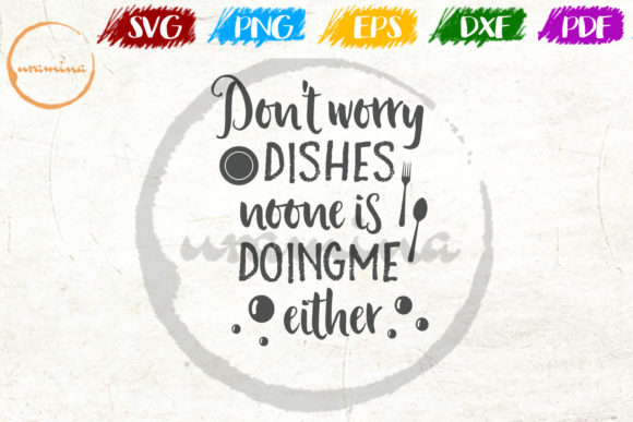Print on Demand: Don't Worry Dishes Noone Graphic Crafts By Uramina