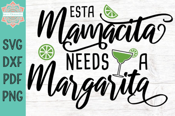Print on Demand: Esta Mamacita Needs a Margarita Graphic Crafts By savvydesignsstl
