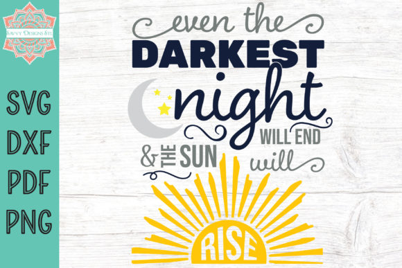 Print on Demand: Even the Darkest Night Graphic Crafts By savvydesignsstl