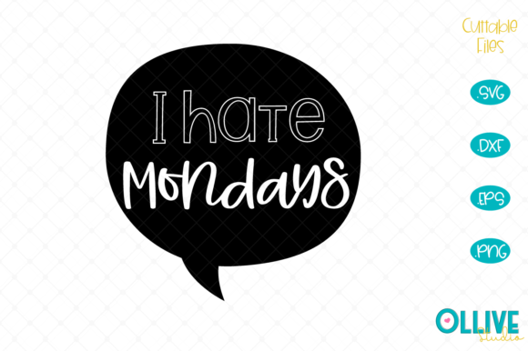 Download Free I Hate Mondays Graphic By Ollivestudio Creative Fabrica for Cricut Explore, Silhouette and other cutting machines.