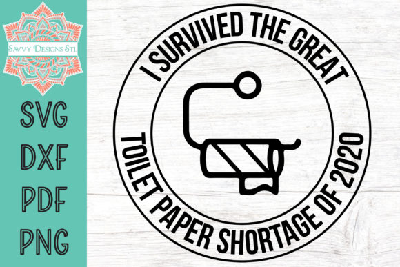Print on Demand: I Survived  Toilet Paper Shortage Graphic Crafts By savvydesignsstl - Image 1